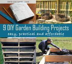 9 Easy, Practical and Affordable DIY Garden Building Projects from garden beds, trellis, towers and more!
