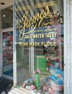 "James Salt Water Taffy - ""Cut to fit the mouth'- The window alone draws you in..."