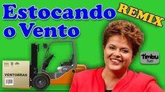 Bostaço: Dilma - Estocando o Vento