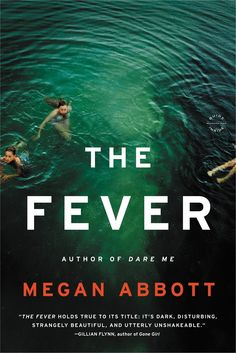 The Fever: A Novel by Megan Abbott | May 12, 2015 | Back Bay Books | 320 pages