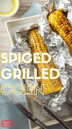 Spiced Grilled Corn Recipe from Taste of Home | Super easy to make and even easier to eat. This just may be the best corn you've ever had!