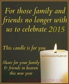 For family and friends no longer with us in 2015 love quotes quote miss you sad death family quotes in memory new year 2015