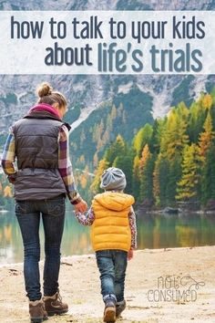 In this life we will face trials. What will we tell our children about them? Is hiding or denying the best way? You might be surprised at how much this one thing affects their future.