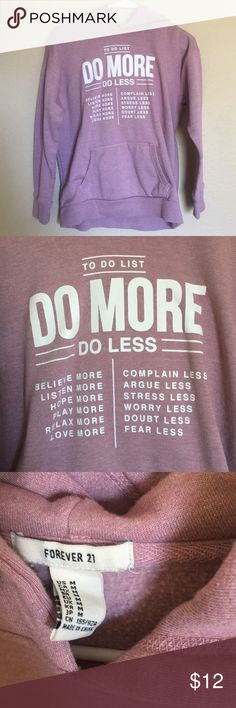 "Forever 21 ""Do More, Do Less"" Hoodie Worn twice, still in great condition! Forever 21 Sweaters"