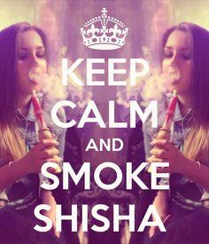 Keep Calm and Smoke Shisha