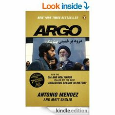 Amazon.com: Argo: How the CIA and Hollywood Pulled Off the Most Audacious Rescue in History eBook: Antonio Mendez, Matt Baglio: Kindle Store...