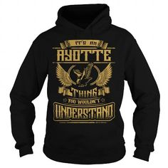 Awesome Tee AYOTTE AYOTTEYEAR AYOTTEBIRTHDAY AYOTTEHOODIE AYOTTENAME AYOTTEHOODIES  TSHIRT FOR YOU T shirts