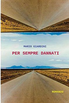 Per sempre dannati di Mario Giardini https://www.amazon.it/dp/B01N5F0HKO/ref=cm_sw_r_pi_dp_x_apyuyb1JRVQYP