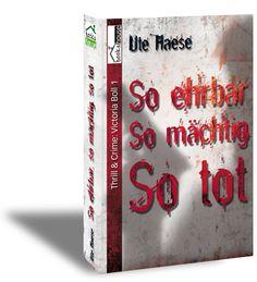 """""""So ehrbar. So mächtig. So tot. - Victoria Boll 1"""" von Ute Haese ab Juli 2013 bei bookshouse  http://www.bookshouse.de/buecher/So_ehrbar__So_maechtig__So_tot____Victoria_Boll_1/"""