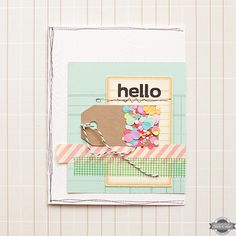 Love the confetti - Hello Card by maggie holmes at Studio Calico Crate Paper, Studio Calico, Card Making Inspiration, Making Ideas, Scrapbooking Layouts, Scrapbook Cards, Project Life Cards, Cat Cards, Album