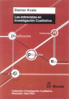 Las Entrevistas en investigación cualitativa / Steinar Kvale ; traducido por Tomás del Amo y Carmen Blanco