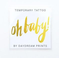 'Oh Baby' Temporary Tattoo by Day Dream Prints at Sash & Bustle #sashandbustle #gifts  #daydreamprints  #card #cards #torontodesigned   #giftsforbachlorette  #bride #themaids #showergift #bachlorettegifts #lovetemporarytattoos #bridesmaidsgifts #giftsforthebride #cardsforbridesmaids #bestbabecard #cheekycards #funcards #bachloretteparty #temporarytattoo