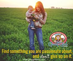 Find something you are passionate about, and don't give up on it. #agriculture #familyfarming #womeninag #motherhood www.graygirlfarms.com