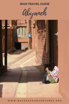 Abyaneh Iran: a day trip guide - Backpack Adventures Iran Travel, Africa Travel, Amazing Destinations, Travel Destinations, Oregon, Arizona, Bag Essentials, Travel Guides, Travel Tips