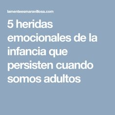 5 heridas emocionales de la infancia que persisten cuando somos adultos Baby Cinderella, Life Guide, Emotional Intelligence, Self Improvement, Good To Know, Psychology, Coaching, Health Fitness, Mindfulness