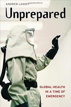 Unprepared: Global Health in a Time of Emergency de Andre... https://www.amazon.ca/dp/0520295765/ref=cm_sw_r_pi_dp_x_14OzzbBPE59FF