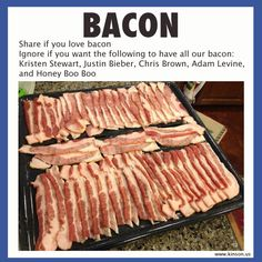 bacon...    Do the right thing.