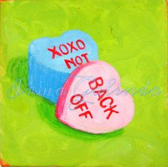 Painting Conversation Heart Sarcastic Message Original by iworkartwork on Etsy