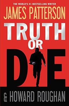 Truth or Die by James Patterson, http://www.amazon.com/dp/B00QQQL8VM/ref=cm_sw_r_pi_dp_fNutvb17QY2WS