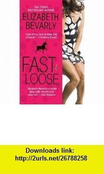 Fast  Loose Elizabeth Bevarly ,   ,  , ASIN: B001J79QFS , tutorials , pdf , ebook , torrent , downloads , rapidshare , filesonic , hotfile , megaupload , fileserve