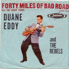 Forty Miles of Bad Road / The Quiet Three Duane Eddy, Vintage Music, Rebel, Blues, Baseball Cards, Sports, Hs Sports, Sport, Early Music