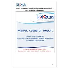 The 'Global and Chinese Body Repair Equipment Industry, 2011-2021 Market Research Report' is a professional and in-depth study on the current state of the global Body Repair Equipment industry with a focus on the Chinese market.   Browse the full report @ http://www.orbisresearch.com/reports/index/global-and-chinese-body-repair-equipment-industry-2011-2021-market-research-report .  Request a sample for this report @ http://www.orbisresearch.com/contacts/request-sample/152743 .