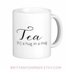 Tea n. A Hug In A Mug  Tea Mug  PREORDER by BrittanyGarnerDesign, $12.00
