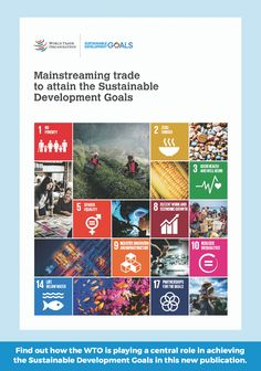 DG Azevêdo launches report on role of trade in advancing the Sustainable Development Goals This report identifies steps which would help to ensure that international trade contributes to accelerating progress in achieving the World Organizations, Sustainable Development, World Trade, International Trade, Sustainability, How To Find Out, Product Launch, Goals, Learning