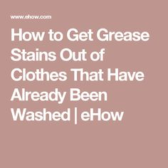1000 ideas about grease stains on pinterest stains to for How to get yellow stains out of white shirts