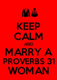 MARRY A PROVERBS 31 WOMAN