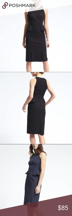 1 Black & 1 Navy Banana Republic Peplum Dress PRODUCT DETAILS Expert tailoring combines with our bi-stretch fabric to instantly refine and sculpt your figure. Crew neck. Sleeveless. Invisible side zip. Peplum at side waist. Vented front hem. #585385           FABRIC & CARE 60% Cotton, 35% Viscose Rayon, 5% Spandex. Dry clean. Imported.  Brand new...has been removed from original packaging but tags are attached and this has never been worn. I also have this in blue.  Please identify which you…