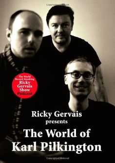 The World of Karl Pilkington by STEPHEN MERCHANT, RICKY GERVAIS' 'KARL PILKINGTON http://www.amazon.com/dp/000728540X/ref=cm_sw_r_pi_dp_.G6Dwb1ZTJ85W