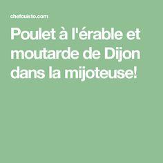 Poulet à l'érable et moutarde de Dijon dans la mijoteuse!