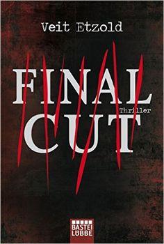 Final Cut: Thriller Allgemeine Reihe. Bastei Lübbe Taschenbücher: Amazon.de: Veit Etzold: Bücher