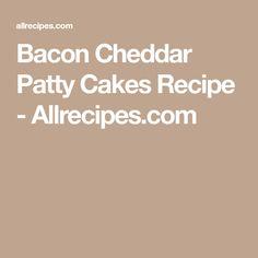 Bacon Cheddar Patty Cakes Recipe - Allrecipes.com