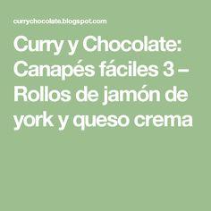 Curry y Chocolate: Canapés fáciles 3 – Rollos de jamón de york y queso crema