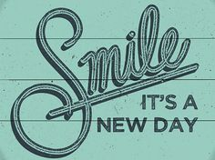 It's a brand new, fresh day, so smile. Every day is a new chance, so thank God for giving you a second chance, every day.