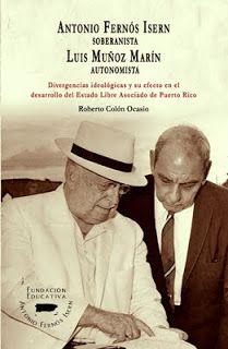 antonio fernos isern comisionado   Publicación nueva: Antonio Fernós Isern, Soberanista - Luis Muñoz ...
