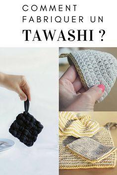Comment fabriquer un tawashi / diy zéro déchet