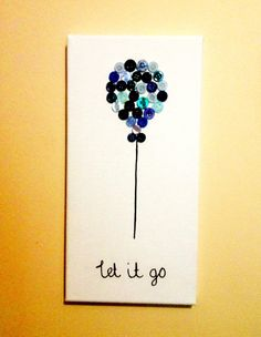 Let it go button canvas made by jade Diy Artwork, Diy Wall Art, Canvas Crafts, Diy Canvas, Dorm Room Crafts, Button Canvas, Cuadros Diy, Christmas Craft Fair, Recycled Art Projects