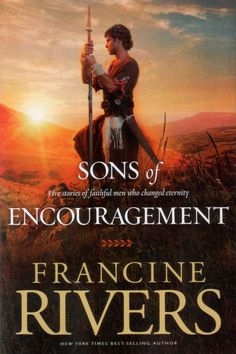 Francine Rivers - Sons of Encouragment / #awordfromJoJo #ChristianFiction