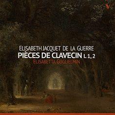Jacquet de La Guerre: Pièces de clavecin, Books 1 & 2