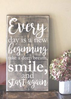 Every Day Is a New Beginning Take a Deep Breath Smile and Start Again Wood Sign . CLICK Image for full details Every Day Is a New Beginning Take a Deep Breath Smile and Start Again Wood Sign - Distressed Wooden Sign - H. Wood Signs Sayings, Diy Wood Signs, Rustic Signs, Wood Signs For Home, Wall Sayings Decor, Wooden Signs With Quotes, Country Wood Signs, Primitive Wood Signs, Distressed Wood Signs