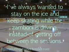 I totally got to do this...... My dad was the zamboni driver :):):):)