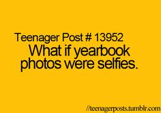 Great idea. I always look better when the picture is taken by an iphone instead of an expensive camera. Wonder why?