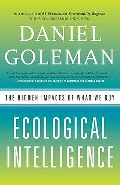 Ecological Intelligence  http://www.betterworldbooks.com/ecological-intelligence-id-0385527837.aspx