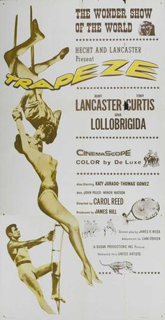Trapeze (1956) Burt Lancaster, Tony Curtis and Gina Lollobrigida star as a triangle of lovers in this powerful drama set against the magnificent background of a European circus. Filmed on location in
