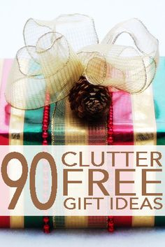"""90 """"Clutter-Free"""" Gift Ideas (Things to nibble, sip, read, watch, learn, laugh, smell, relax, pamper, sweat through and love.  NOTHING to dust!)"""
