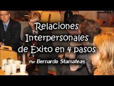 Relaciones Interpersonales de Éxito en 4 pasos - Por Bernardo Stamateas - YouTube