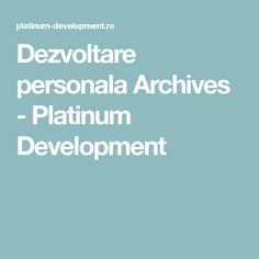Dezvoltare personala Archives - Personal Development for Business and Life Personal Development, Archive, Business, Life, Freshman Year, Store, Business Illustration